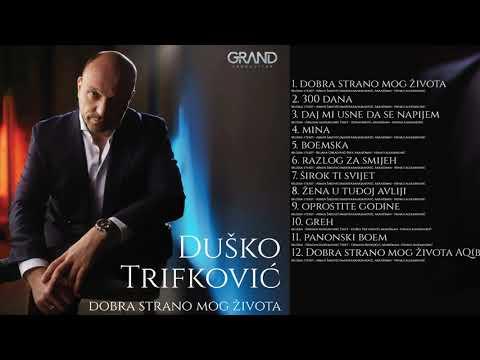 Dusko Trifkovic - 03 - Daj Mi Usne Da Se Napijem - ( Official Audio 2019 )