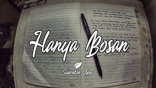Gambar cover Hanya Bosan - Suarakan Kata || musikalisasi Puisi