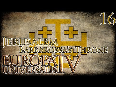 Let's Play Europa Universalis IV Barbarossa's Throne - Jerusalem Part 16