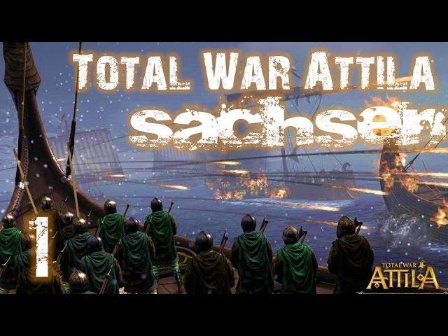 Let's Play Total War Attila - (Sachsen, Deutsch, HD, 60FPS) #1 - Eröffnung ohne England?