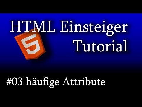 HTML5 Tutorial Für Anfänger #03 HTML-Attribute Und Ihre Bedeutung Mit Beispielen Erklärt [1080p HD]