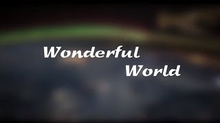 Wonderful World   Earth From Space : Nasa Time Lapse Video
