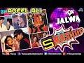 DJ AQEEL ALI- 9X Jalwa Smashup | Mast Mast, Waada Raha, Chura Ke Dil Mera |New Bollywood Mashup 2018