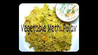 Vegetable Methi Pulav || Spicy And Very Tasty