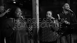 The Circle Session Featuring Jessica Hitte