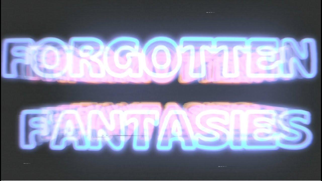 Forgotten Fantasies Open