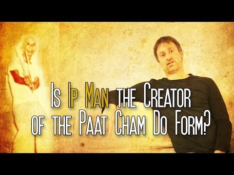 Is Ip Man the Creator of the Paat Cham Do Form? (Eight Chopping Knives)