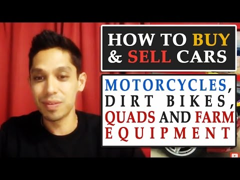 How To Buy and Sell Cars, Motorcycles, Dirt Bikes, Quads and Farm Equipment