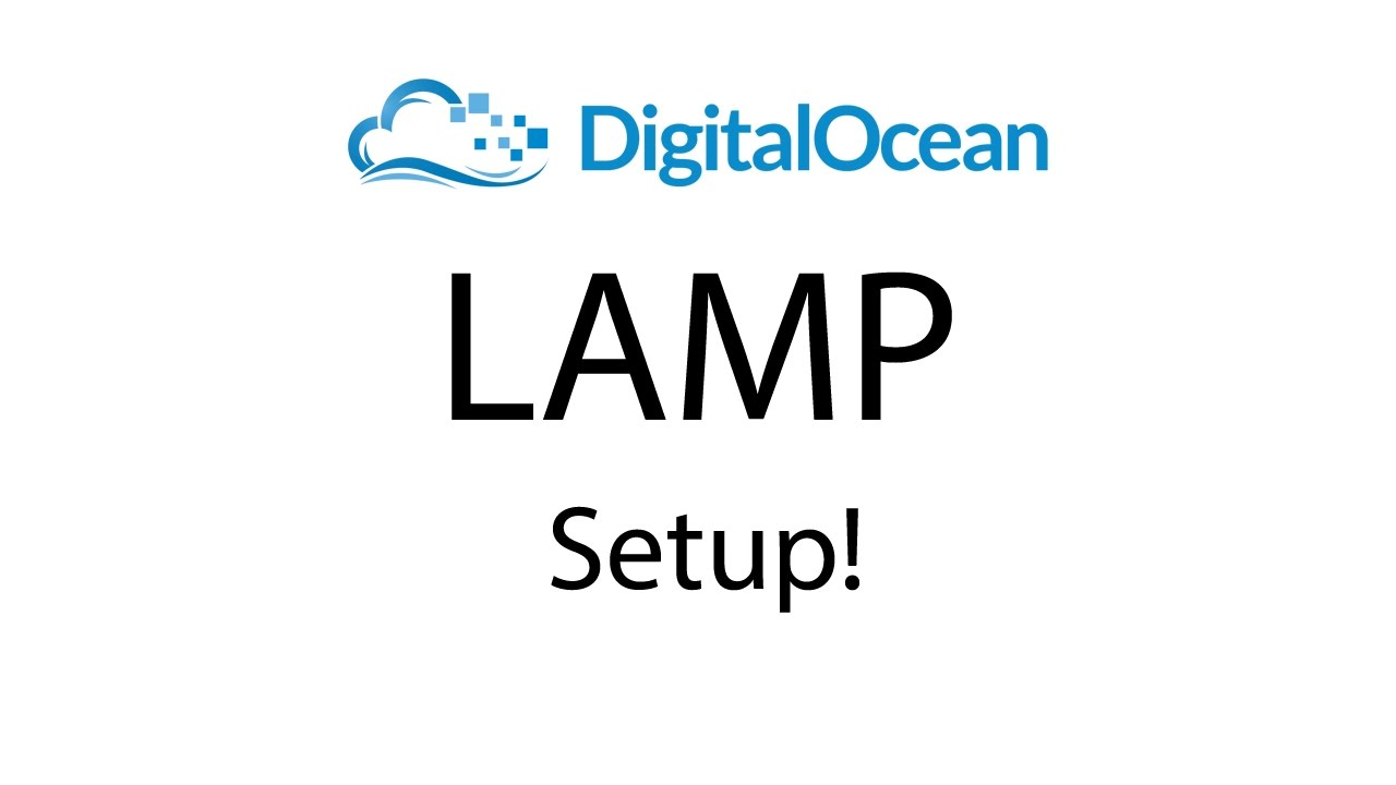 Setting Up LAMP Server with Digital Ocean - YouTube