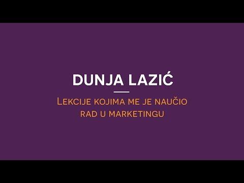 Dunja Lazić, Lekcije Kojima Me Je Naučio Rad U Marketingu