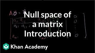 Introduction to the null space of a matrix | Vectors and spaces | Linear Algebra | Khan Academy