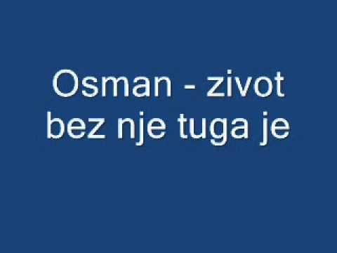 Osman - zivot bez nje tuga je