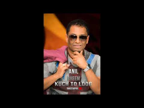 Kuch To Loog - Anil Bheem BmrzEmpire 2018
