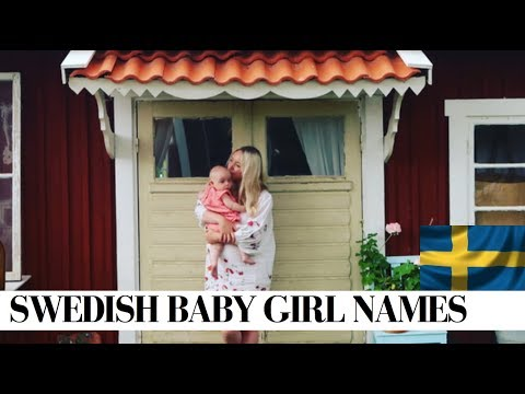 BEAUTIFUL SWEDISH BABY GIRL NAMES & MEANINGS  | SJ STRUM