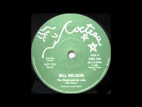 Bill Nelson - The world and his wife (1983)