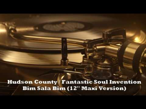 Hudson County / Fantastic Soul Invention - Bim Sala Bim (12'' Maxi Version)