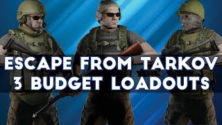 Escape From Tarkov - Three Budget Loadouts