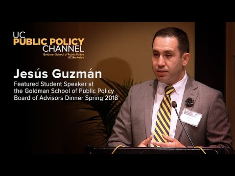 Jesús Guzmán:  Featured Student Speaker at the Goldman School of Public Policy Spring 2018