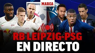 Leipzig - PSG, en directo: última hora en vivo I CHAMPIONS LEAGUE EN DIRECTO