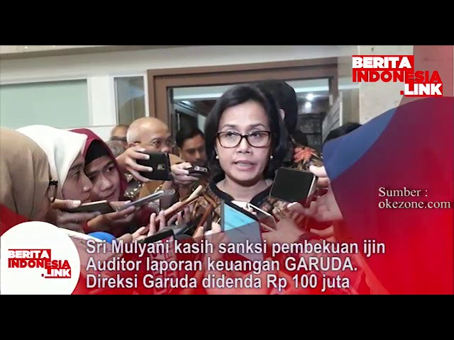 Sri Mulyani membekukan ijin Auditor pembuat laporan Keuangan PT.Garuda Indonesia Tbk yg janggal.