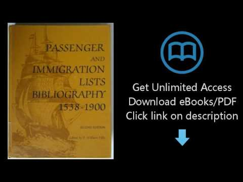 Passenger and Immigration Lists Bibliography, 1538-1900: Being a Guide to Published Lists of Arrival