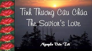 01-25-15 The Savior's Love (Tình Thương Cứu Chúa) – Nguyễn Văn Tới