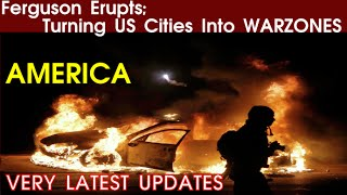 Ferguson Riots, USA | Ferguson Erupts; Turning US Cities Into WARZONES
