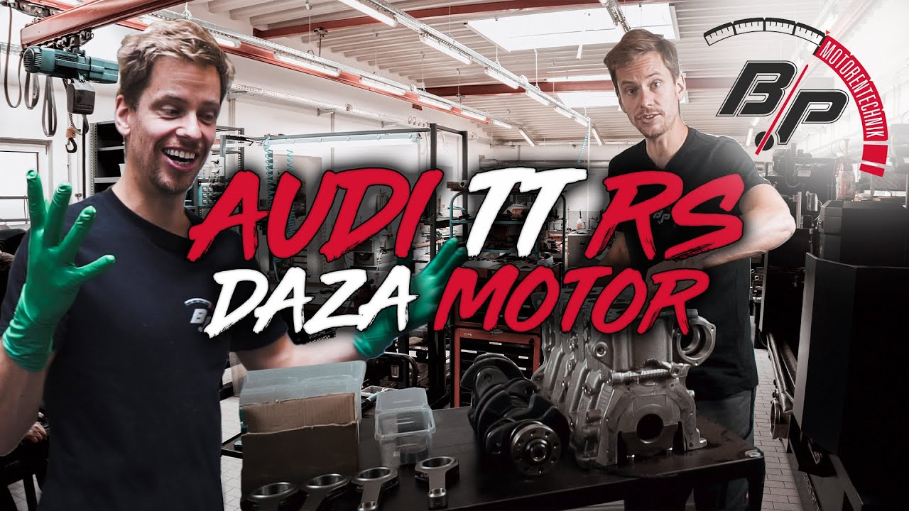 Audi TT RS | Daza Motor | Wir beginnen die Bearbeitung! | BP Motorentechnik