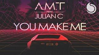 A.M.T Ft. Julian C - You Make Me