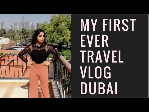 Dubai Vlog | My first ever travel Vlog