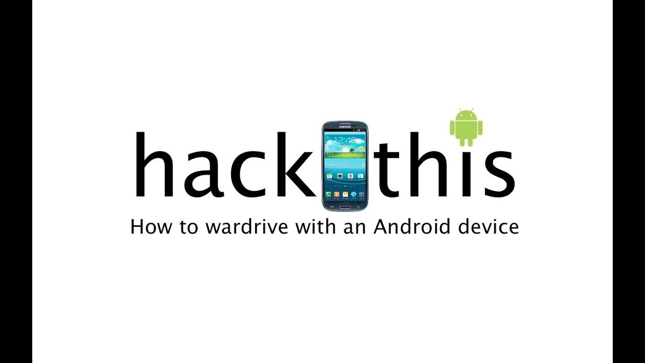 How To: Wardrive With An Android Device
