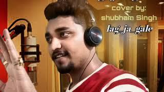 lag_ja_gale|cover by shubham singh