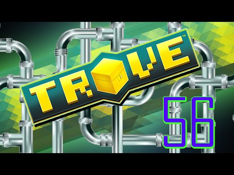 PIPES :: Trove :: Ep56