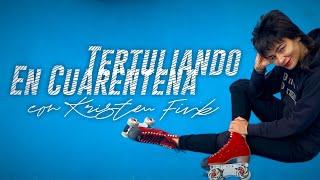 "#TertuliandoEnCuarentena con, ""roller skater"", Kristen Fink"