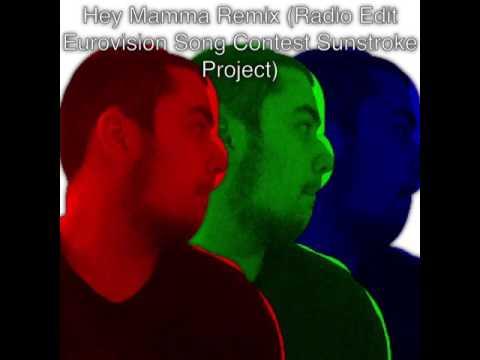 Hey Mamma Remix (Radio Edit Eurovision Song Contest Sunstroke Project)