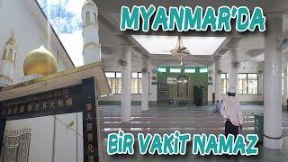 EZANI İÇERİDE OKUYORLAR I Myanmar'da Cami