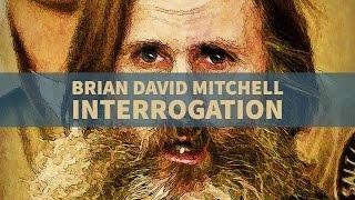 Brian David Mitchell Interrogation