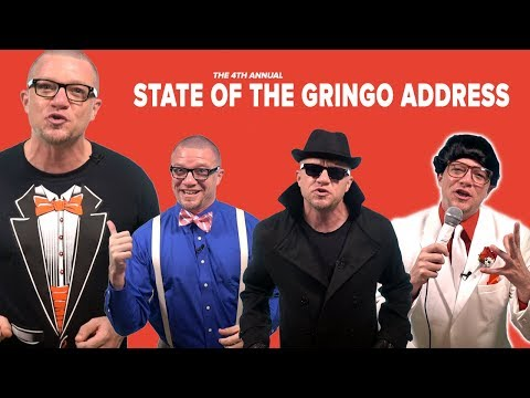 State of the Gringo Address w/ Updates, Upgrades, Job Offer, Special Deal & More...