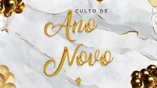 Culto Especial de Ano Novo - Pr. Francisco Chaves.