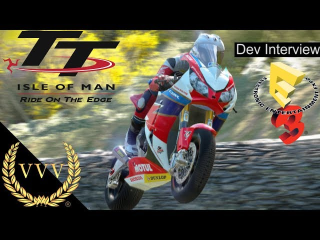 Isle of Man TT Interview E3 2017