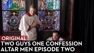 Two Guys One Confession: Altar Men Episode 2