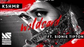 KSHMR Feat Sidnie Tipton Wildcard Original Mix