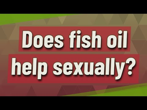 Does Fish Oil Help Sexually?