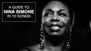A Guide to Nina Simone in 10 Songs