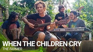When The Children Cry | The Farmer (Cover)