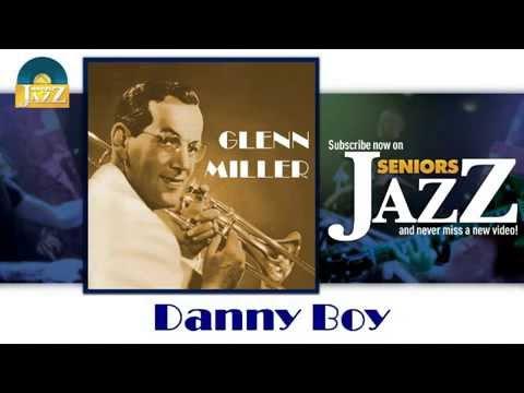 Glenn Miller - Danny Boy (HD) Officiel Seniors Jazz