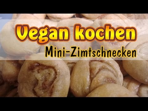 rezept vegane mini zimtschnecken selber machen vegan backen youtube. Black Bedroom Furniture Sets. Home Design Ideas