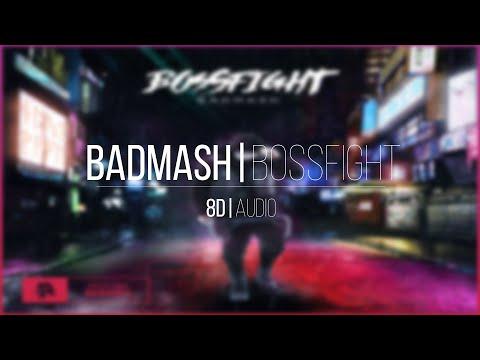 Badmash - Bossfight 8D