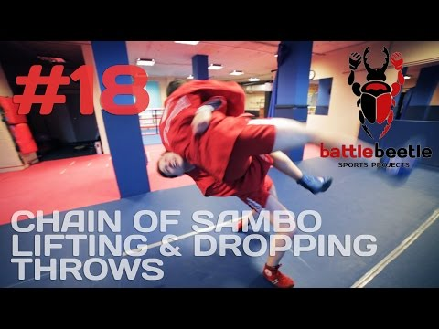 CHAIN OF SAMBO LIFTING & DROPPING THROWS - BATTLE BEETLE TUTORIAL #18