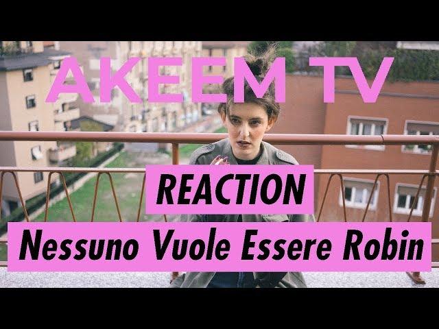 AKEEM TV - REACTION | Cesare Cremonini - Nessuno Vuole Essere Robin